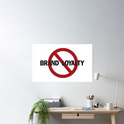 No® Brand™ Loyalty℠ poster