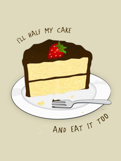 I'll Half My Cake And Eat It Too. Brent Pruitt, illustration, 2016