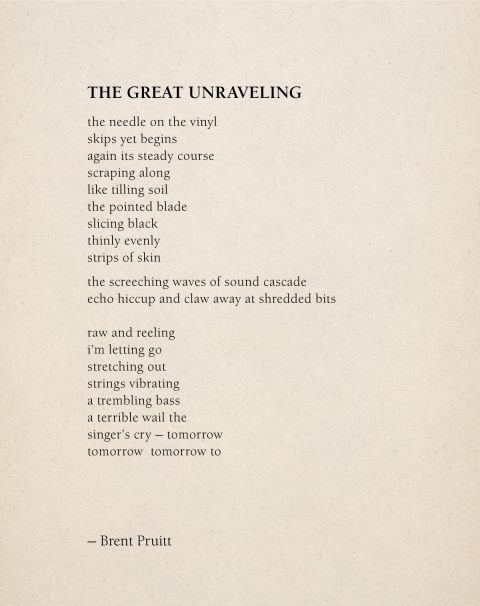 The Great Unraveling :: Brent Pruitt